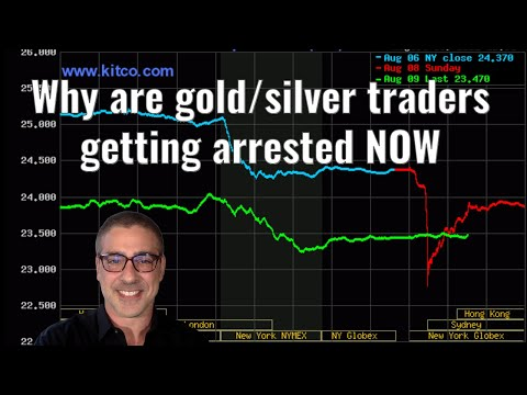 Why are gold/silver traders getting arrested NOW
