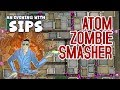 An Evening With Sips - Atom Zombie Smasher
