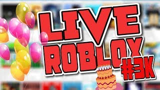ROBLOX'S LIVE [ALMOST ARRIVING AT 3K]