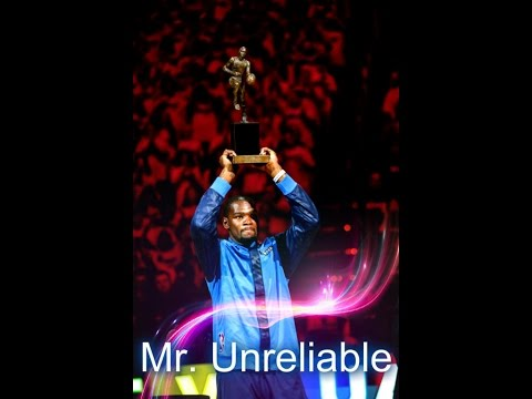 Kevin Durant| Mr. Unreliable...