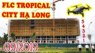 Chung Cư FLC Tropical City Hạ Long - Video Hình ảnh Tiến độ FLC Tropical City   LH: 0916.981089