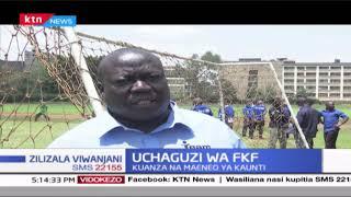 Uchaguzi wa FKF: Uchaguzi kuandaliwa kesho kuanza na maeneo ya Kaunti