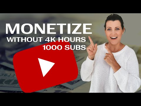 How To Monetize YouTube Videos Without 4000 Hours and 1000 Subscribers