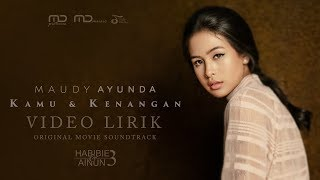 Download Mp3 Maudy Ayunda - Kamu & Kenangan   Lirik  | Ost Habibie & Ai