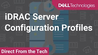 iDRAC Server Configuration Profiles