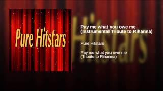 Pay me what you owe me (Instrumental Tribute to Rihanna)