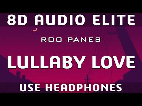 Roo Panes - Lullaby Love (8D Audio Elite)