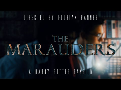 The Marauders - A Harry Potter Fan Film