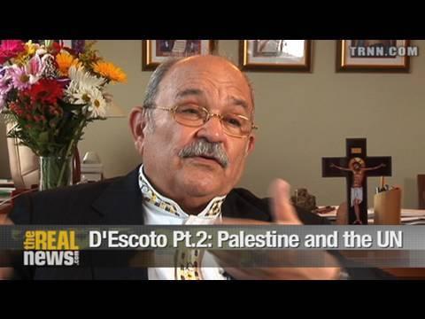 D'Escoto Pt.2: On Palestine and the UN