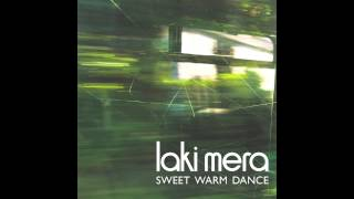 Laki Mera - Sweet Warm Dance