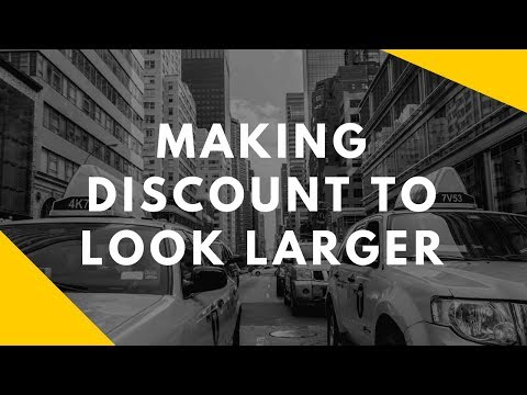 Making Discount to Look Bigger (Discounting Psychology)