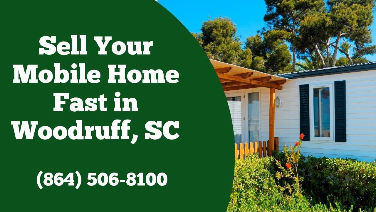 We Buy Mobile Homes Woodruff SC - CALL 864-506-8100