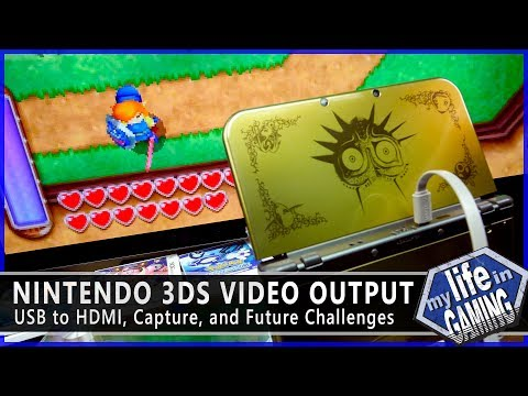 3DS Video Output - USB To HDMI, Capture, And Future Challenges / MY LIFE IN GAMING