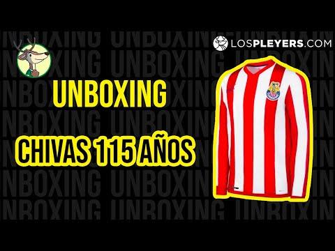 Unboxing Los Pleyers / Jersey Conmemorativo de los 115 años de Chivas