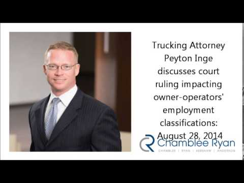 Trucking lawyer Peyton Inge: Court ruling impacts owner-operators' employment classifications