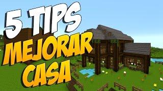 5 TIPS PARA MEJORAR TU CASA - Minecraft Tutoriales