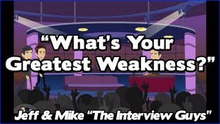 What Is Your Greatest Weakness How You MUST Answer Any What Are Your Weaknesses Interview Questions