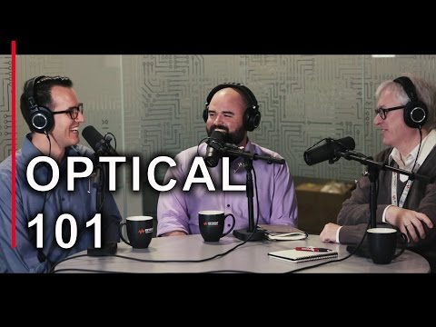 Optical 101 - EEs Talk Tech #9