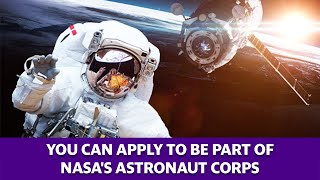 You can apply to be part of NASA's astronaut corps
