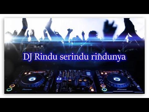 DJ Rindu Serindu Rindunya