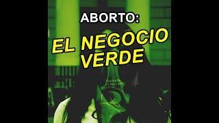 Aborto en Argentina: EL NEGOCIO VERDE