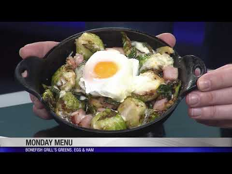 Monday Menu: Bonefish Grill's Greens, Egg And Ham