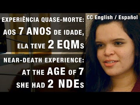 Aos 7 anos de idade, ela teve 2 EQMs   At the age of 7, she had 2 NDEs.