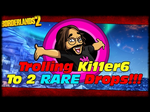 MAK Trolls Ki11erSix Into 2 Rarest Drops In The Game!!! Borderlands 2 Just My Luck Blood Of Terra!!!