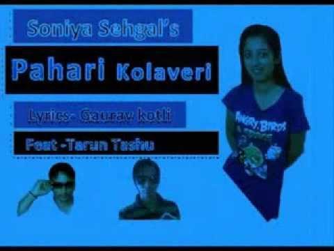 Pahari Kolaveri | Soniya Sehgal | Tarun Tashu | Lyrics GauravKotli |