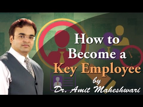 Become a Key Employee for Company by Dr. Amit Maheshwari | Hindi |