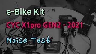 eBike kit CYC motor, CYC X1pro GEN2 (2021 - Noise Test)