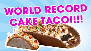 World Record Cake Taco!    YOU'VE BEEN DESSERTED
