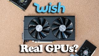 Can you actually buy REAL graphics cards from Wish.com?
