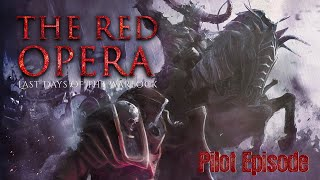 The Red Opera: Last Days of the Warlock   Act 1 Pilot