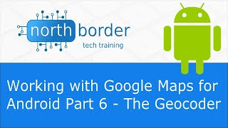 Working with Google Maps for Android Part 6 - The Geocoder Free HD Video