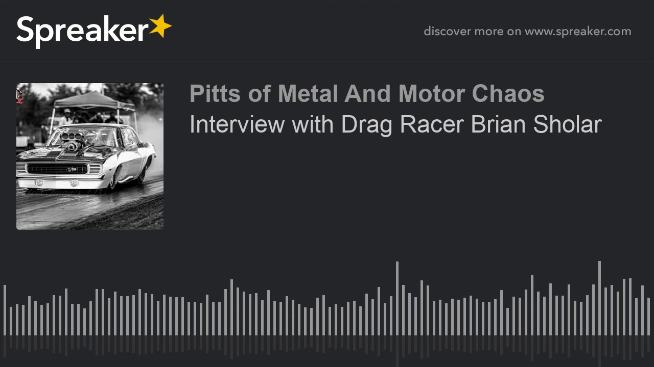 Interview with Drag Racer Brian Sholar