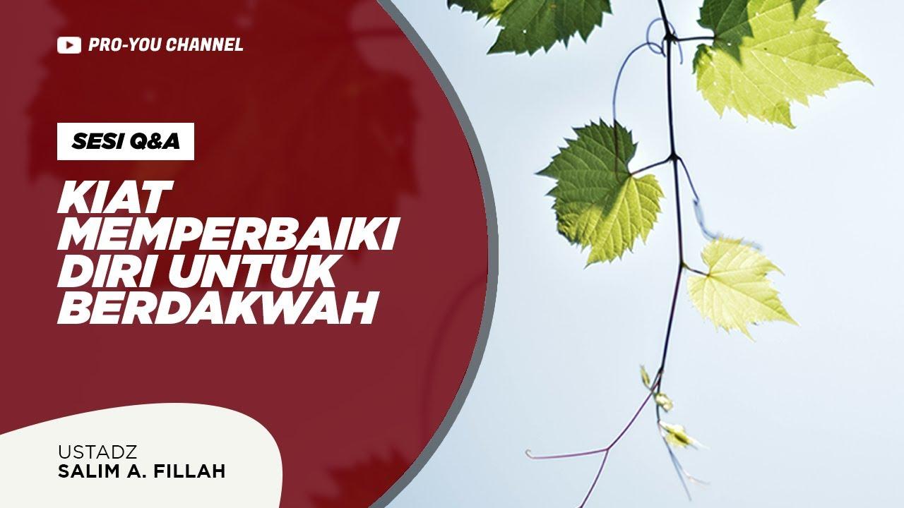"""Kiat Memperbaiki Diri"" | Ustadz Salim A. Fillah | Q&A KLI IV | Astaghfirullah"