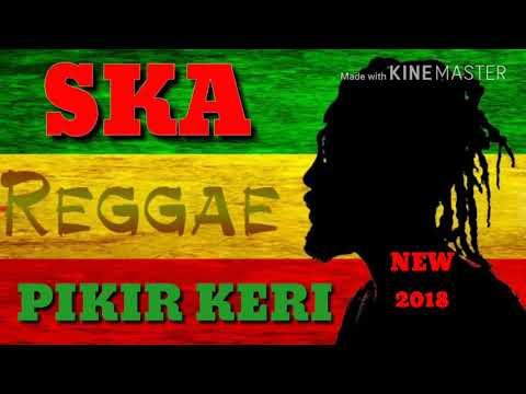 SKA REGGAE Pikir Keri - Via vallen nella kharisma NEW 2018 lagu santai
