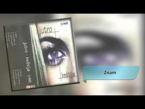 Jutro - Znam - (Audio 2002) HD