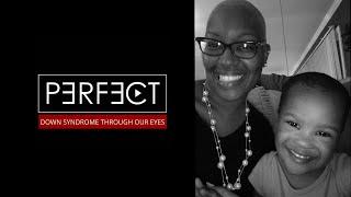 PERFECT:  Down  Syndrome through Our Eyes (Part Three)