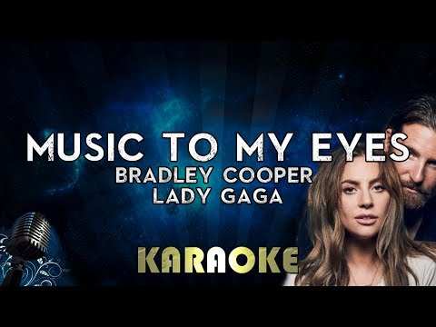 Lady Gaga Bradley Cooper -  To My Eyes Karaoke Instrumental A Star Is Born