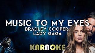 Lady Gaga, Bradley Cooper - Music To My Eyes (Karaoke Instrumental) A Star Is Born