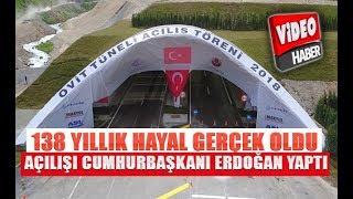 Ovit Tüneli Resmen Ulaşıma Açıldı