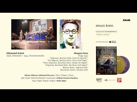 Renan Koen 'Before Sleep' - Zikmund Schul/ Mogen Ovos - Nazım Hikmet Akademi Korosu