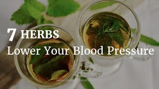 7 Herbs That Lower Your Blood Pressure Naturally