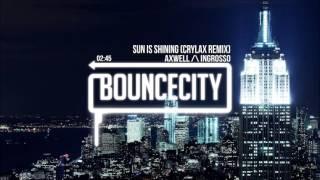 Axwell Ingrosso Sun Is Shining CRYLAX Remix