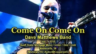 Dave Matthews Band - Come On Come On - 7/7/18 - [Multicam/HQ-Audio] - Deer Creek N2
