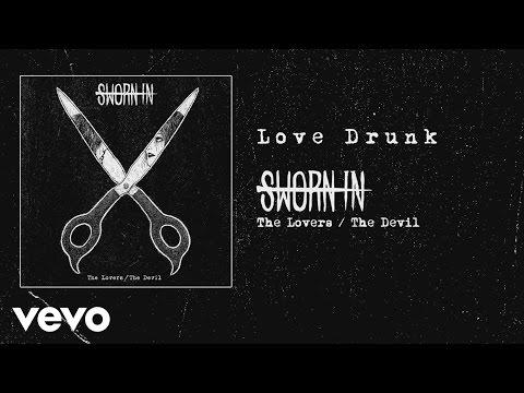 Sworn In - Love Drunk (audio)