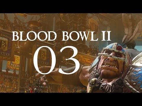 Blood Bowl 2 - Part 3 (Orc Team)