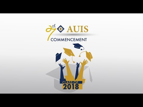 AUIS 7th Annual Commencement 2018 (Full)